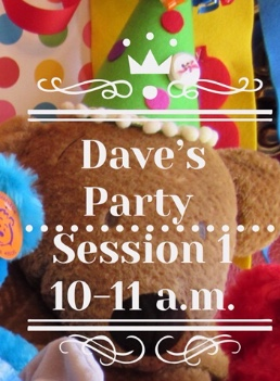 Dave's 5th Annual Teddy Bear Stuffing Party March 28, 2020 Session I 10-11 a.m.