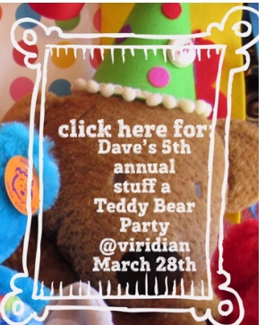 Dave's 5th Annual Teddy Bear Stuffing Party @Viridian